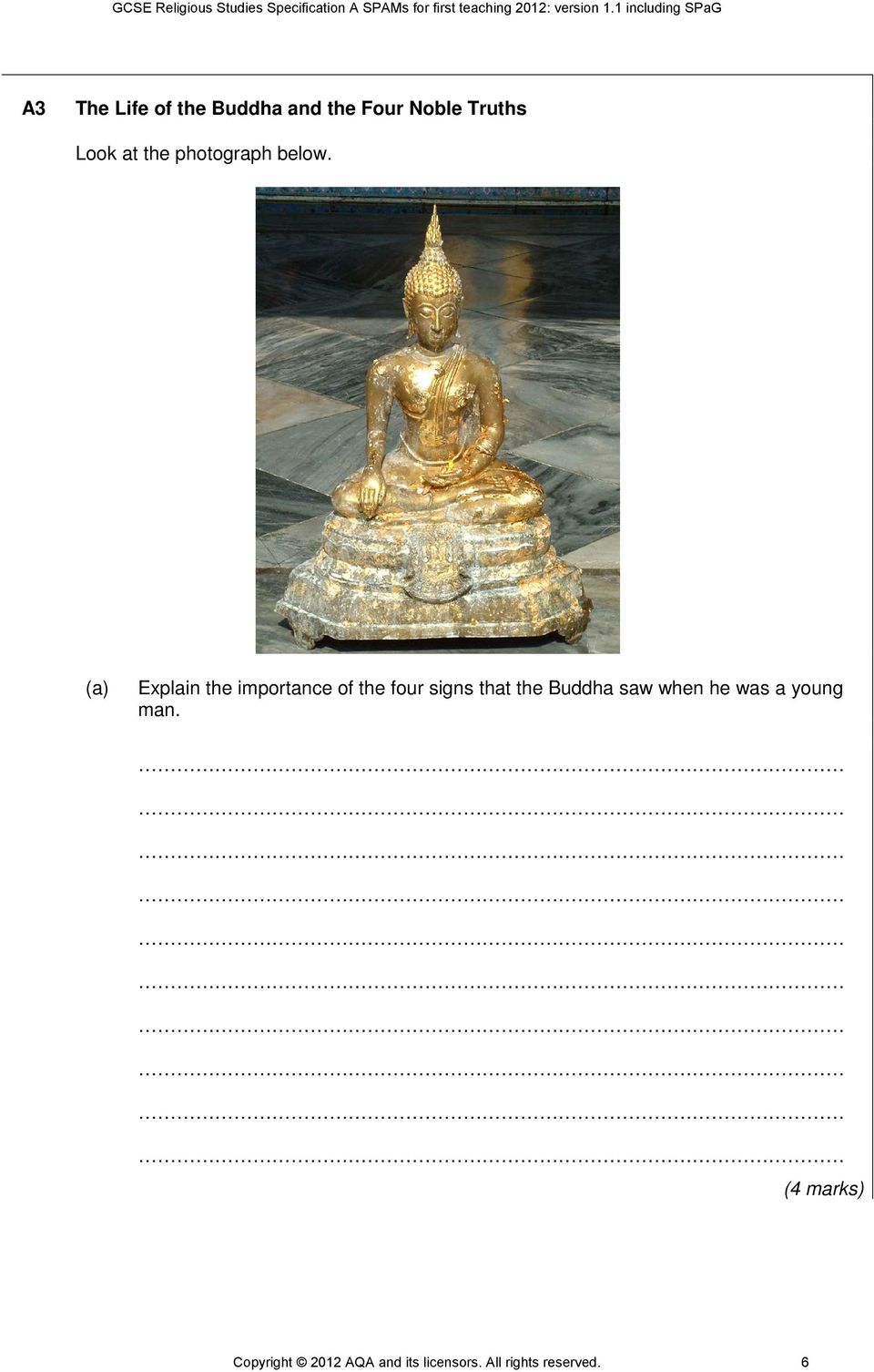 (a) Explain the importance of the four signs that the Buddha
