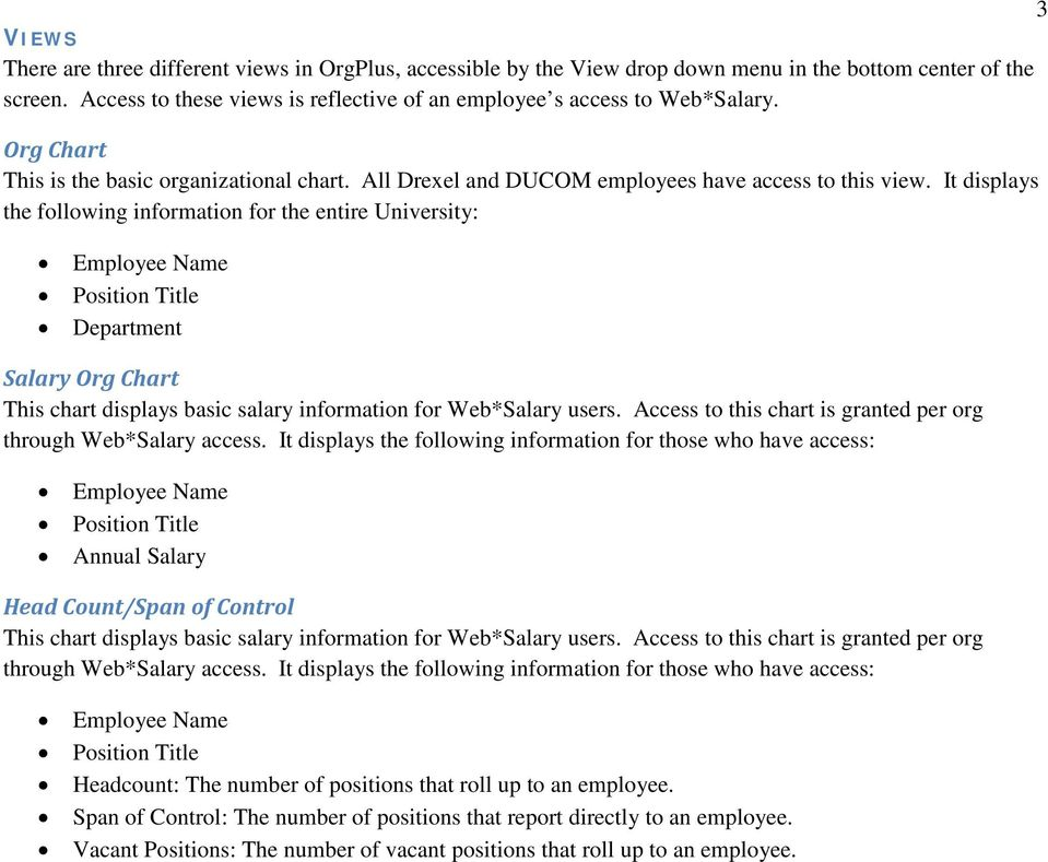 It displays the following information for the entire University: Employee Name Position Title Department Salary Org Chart This chart displays basic salary information for Web*Salary users.