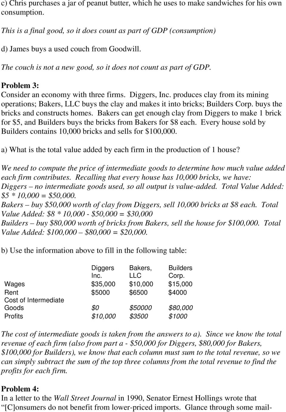 Problem 3: Consider an economy with three firms. Diggers, Inc. produces clay