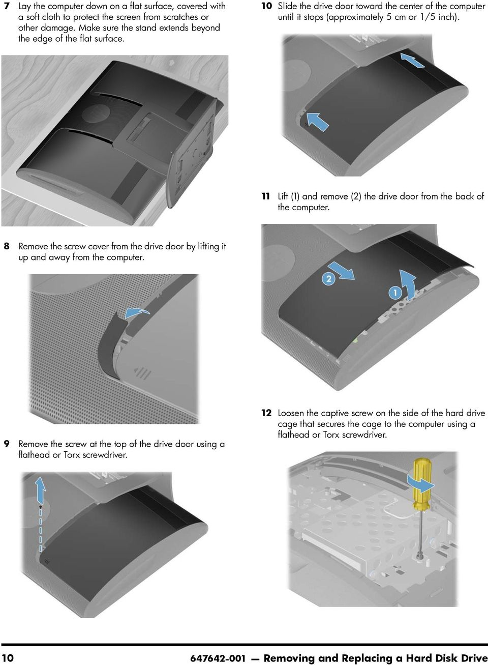 11 Lift (1) and remove (2) the drive door from the back of the 8 Remove the screw cover from the drive door by lifting it up and away from the 9 Remove the screw at the top of the