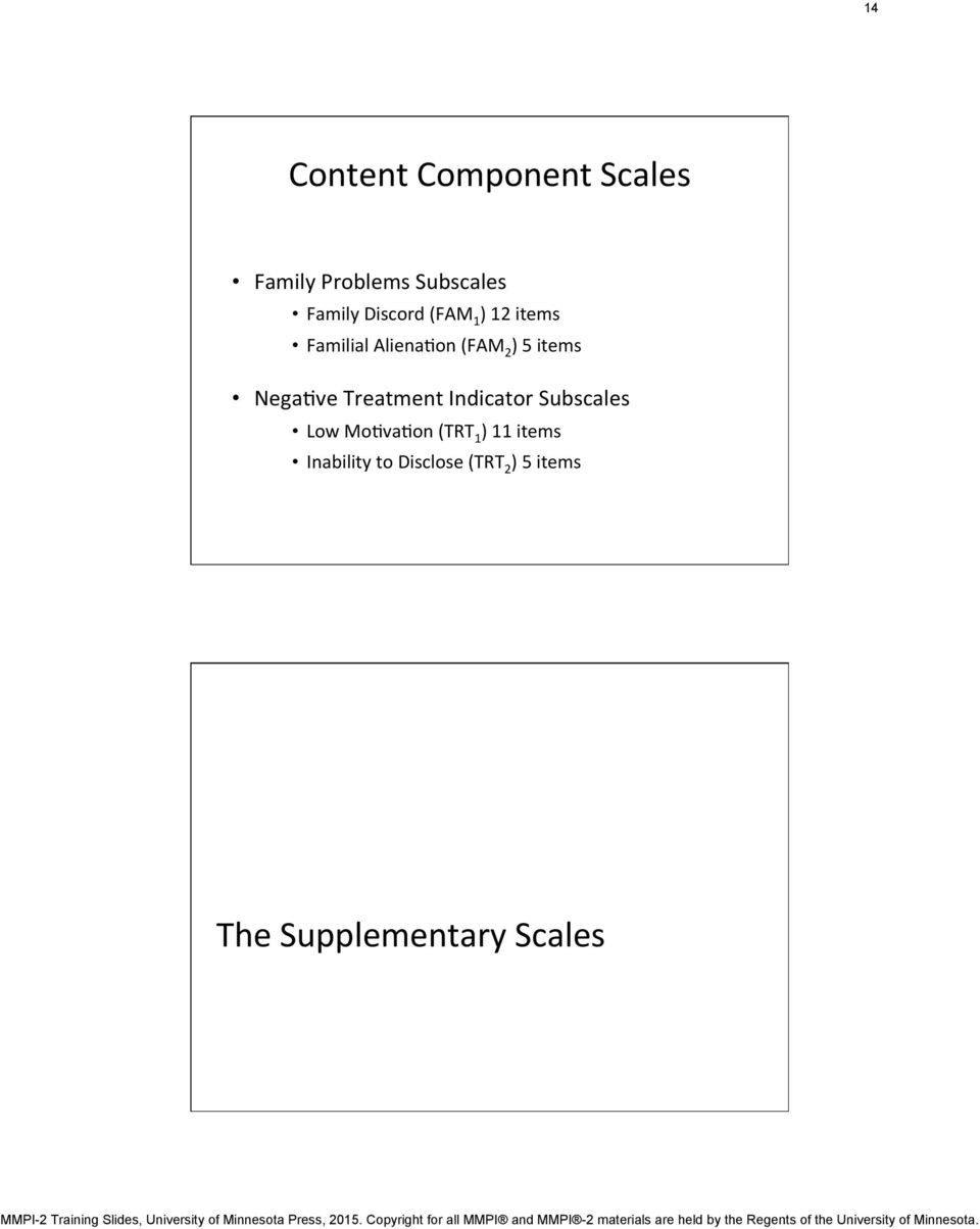 Interpreta(on of MMPI- 2 Content, Supplementary, and PSY- 5