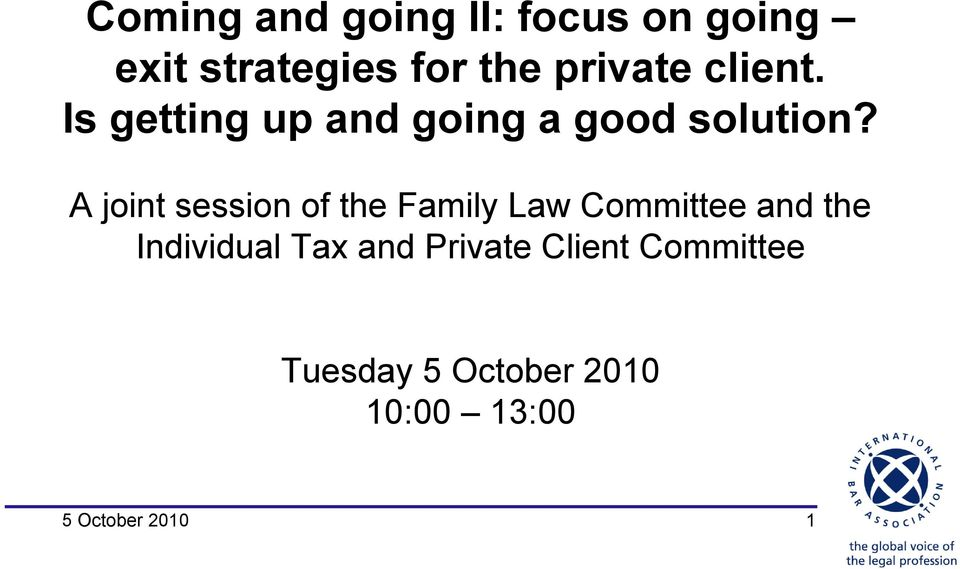 A joint session of the Family Law Committee and the Individual