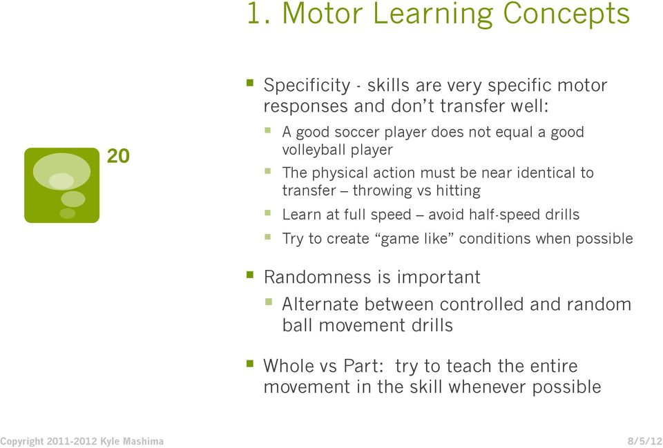 Learn at full speed avoid half-speed drills Try to create game like conditions when possible Randomness is important