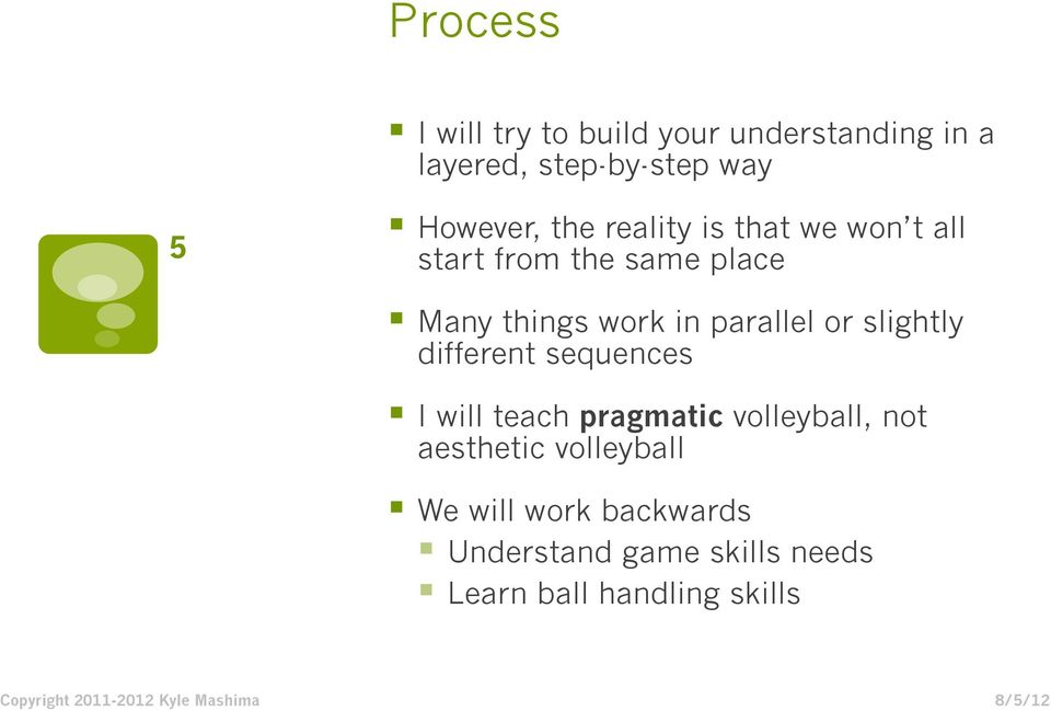 in parallel or slightly different sequences I will teach pragmatic volleyball, not