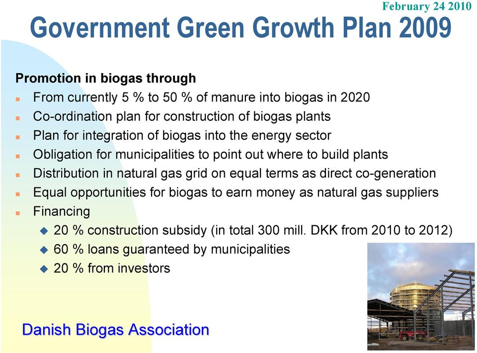 plants Distribution in natural gas grid on equal terms as direct co-generation Equal opportunities for biogas to earn money as natural gas