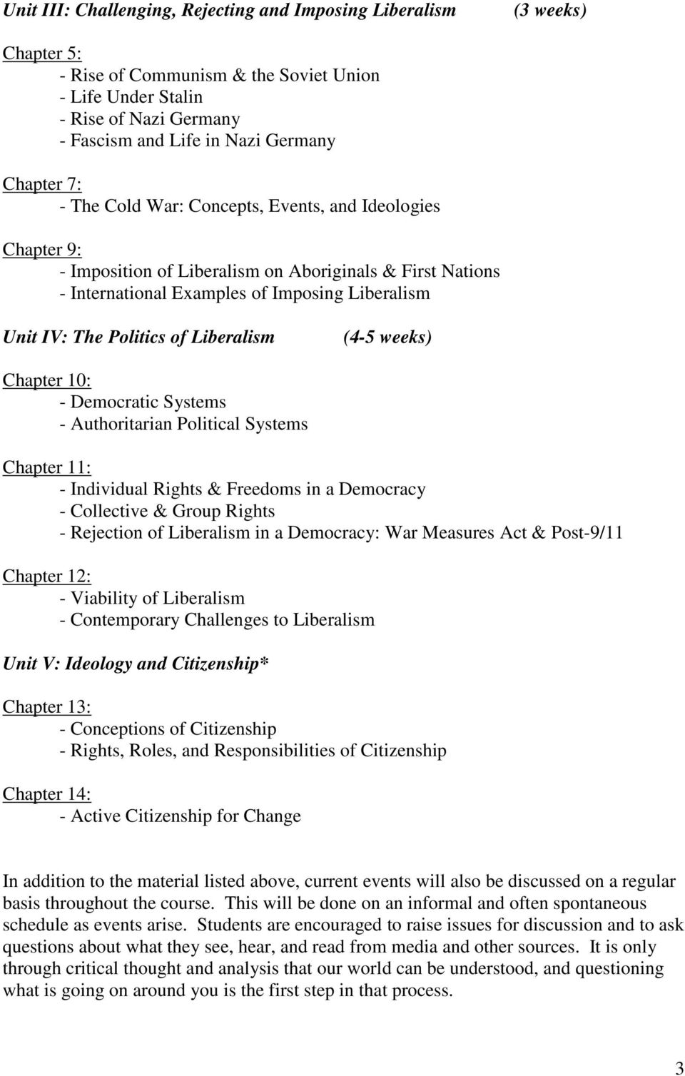 of Liberalism (4-5 weeks) Chapter 10: - Democratic Systems - Authoritarian Political Systems Chapter 11: - Individual Rights & Freedoms in a Democracy - Collective & Group Rights - Rejection of