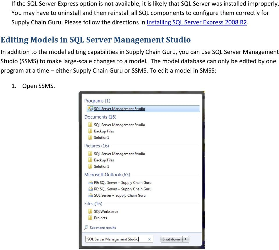 Please follow the directions in Installing SQL Server Express 2008 R2.
