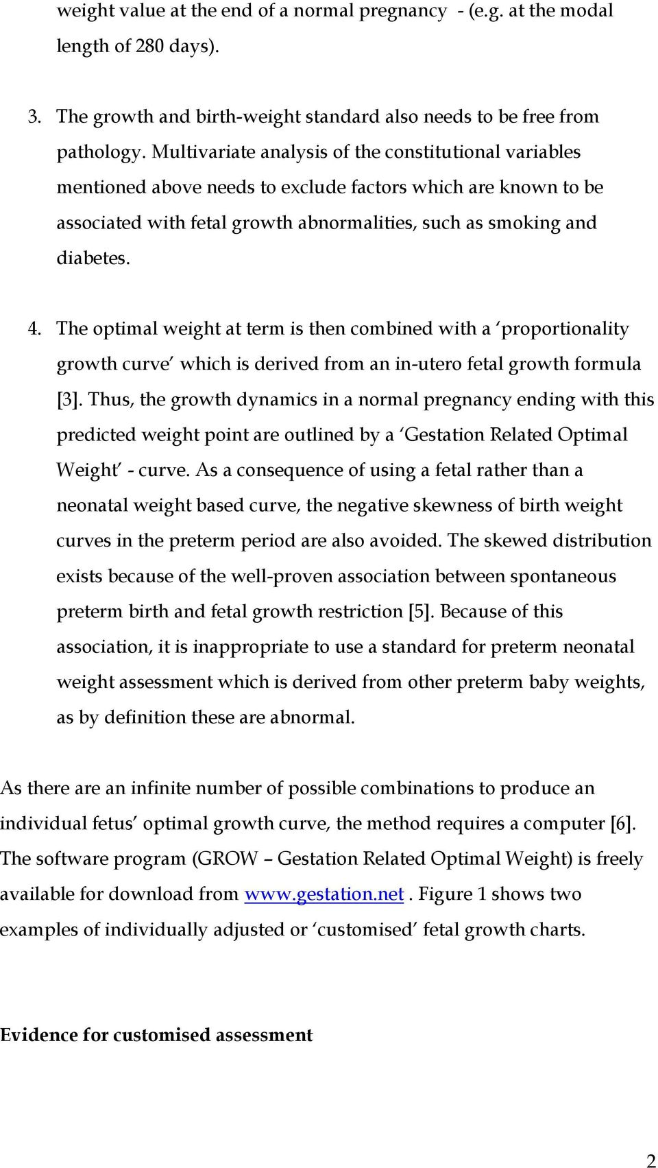 The optimal weight at term is then combined with a proportionality growth curve which is derived from an in-utero fetal growth formula [3].