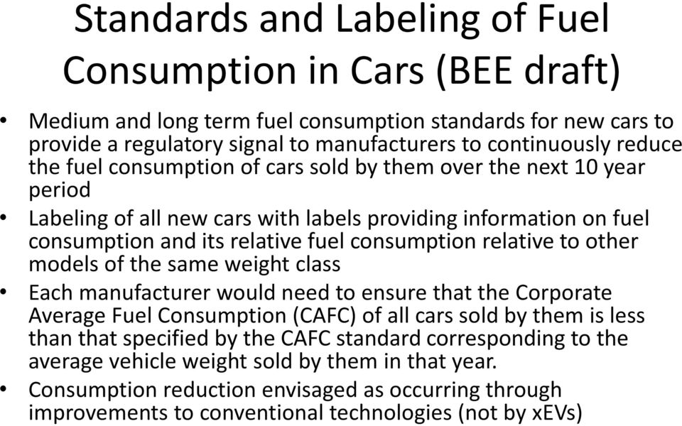 relative to other models of the same weight class Each manufacturer would need to ensure that the Corporate Average Fuel Consumption (CAFC) of all cars sold by them is less than that specified