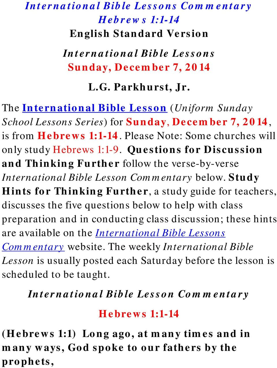 Questions for Discussion and Thinking Further follow the verse-by-verse International Bible Lesson Commentary below.