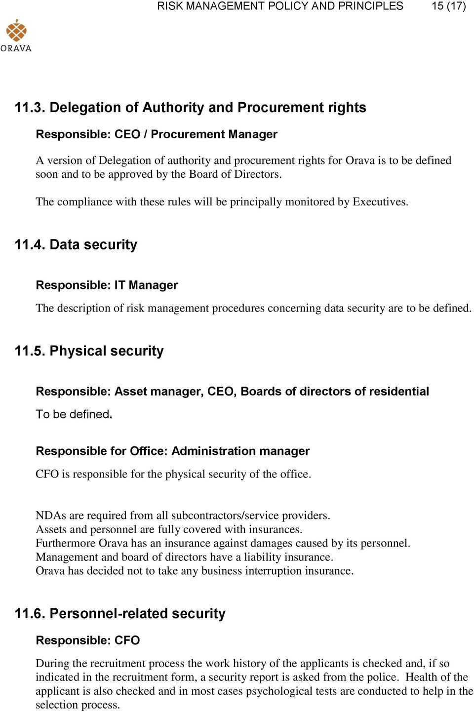 the Board of Directors. The compliance with these rules will be principally monitored by Executives. 11.4.