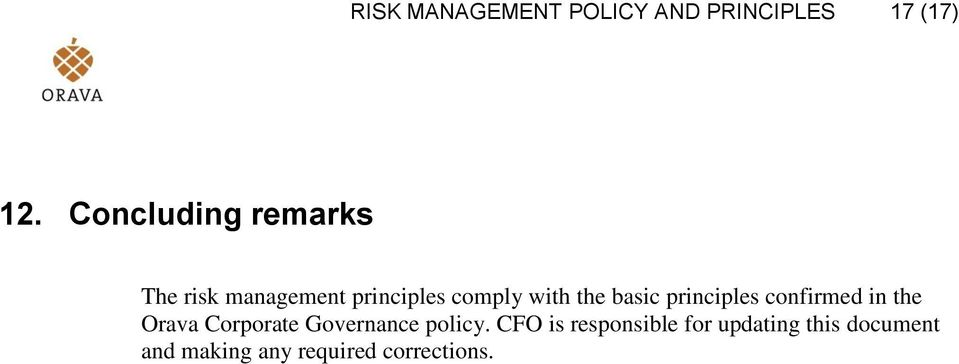 basic principles confirmed in the Orava Corporate Governance