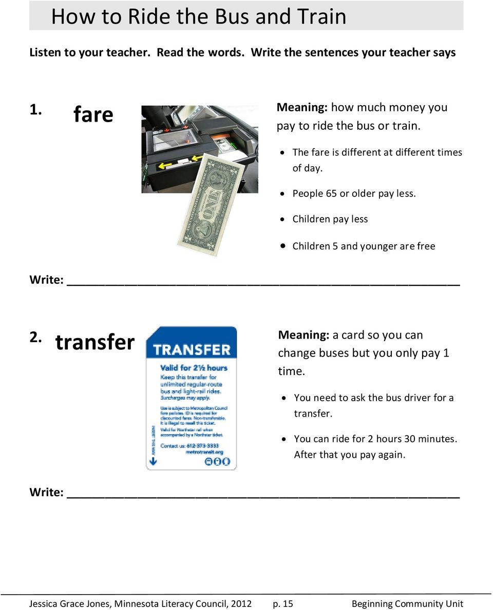 Children pay less Children 5 and younger are free Write: 2. transfer Meaning: a card so you can change buses but you only pay 1 time.