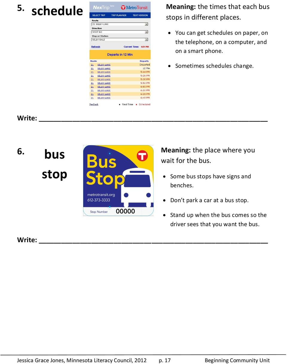 Write: 6. bus stop Meaning: the place where you wait for the bus. Some bus stops have signs and benches.