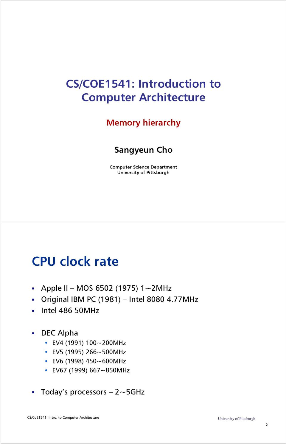 CS/COE1541: Introduction to Computer Architecture  Memory hierarchy