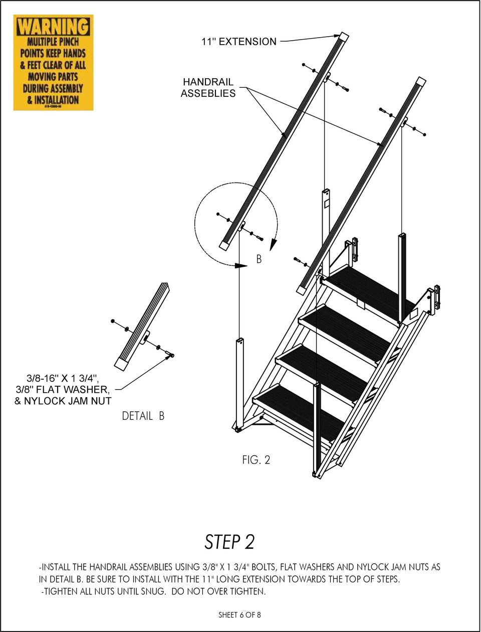 "STEP -INSTALL THE HANDRAIL ASSEMBLIES USING /"" X /"" BOLTS, FLAT WASHERS AND"