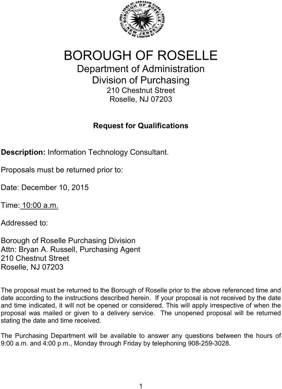 Russell, Purchasing Agent 210 Chestnut Street Roselle, NJ 07203 The proposal must be returned to the Borough of Roselle prior to the above referenced time and date according to the instructions