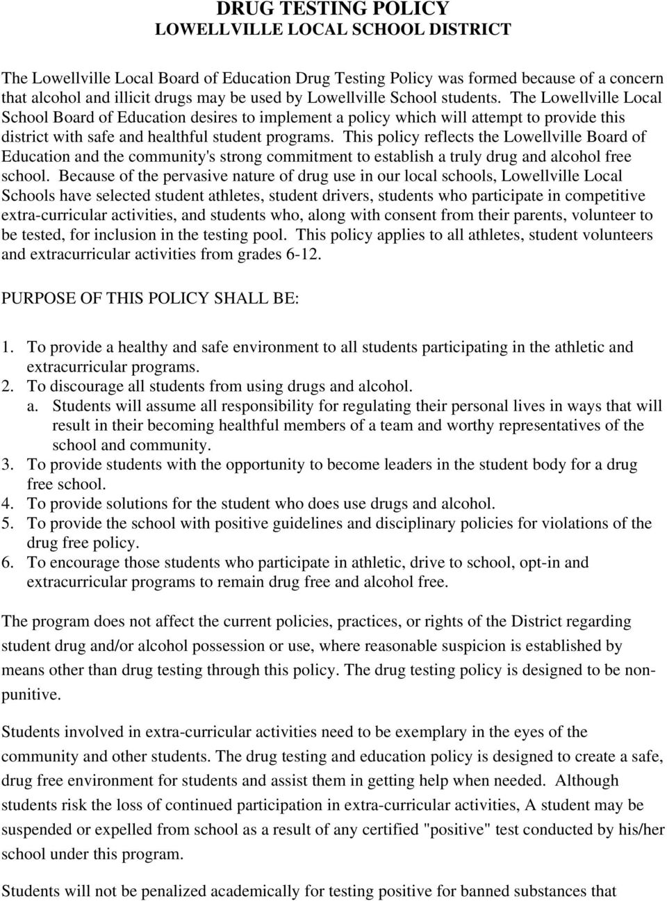 This policy reflects the Lowellville Board of Education and the community's strong commitment to establish a truly drug and alcohol free school.