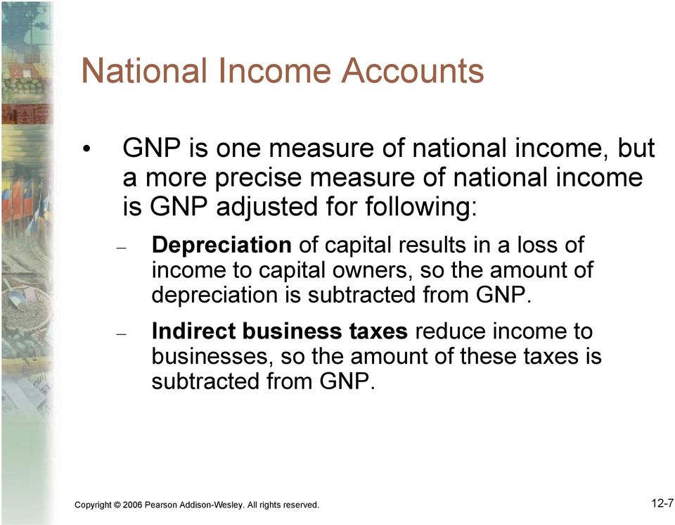 so the amount of depreciation is subtracted from GNP.
