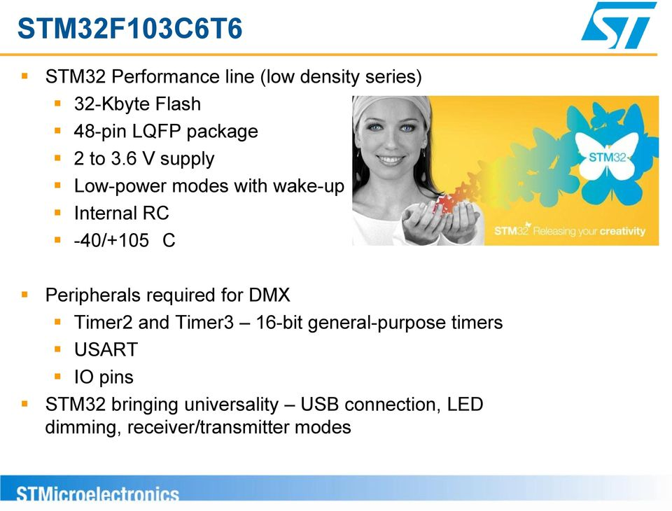 6 V supply Low-power modes with wake-up Internal RC -40/+105 C Peripherals required