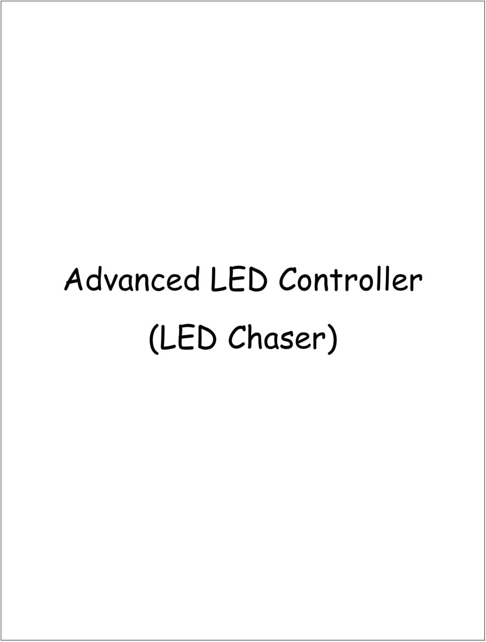 Advanced Led Controller Chaser Pdf Circuit Need Help Electronics Forum Circuits Projects Also Known As Is Microcontroller Based Designed To Produce Various Visual Light Effects By Controlling The