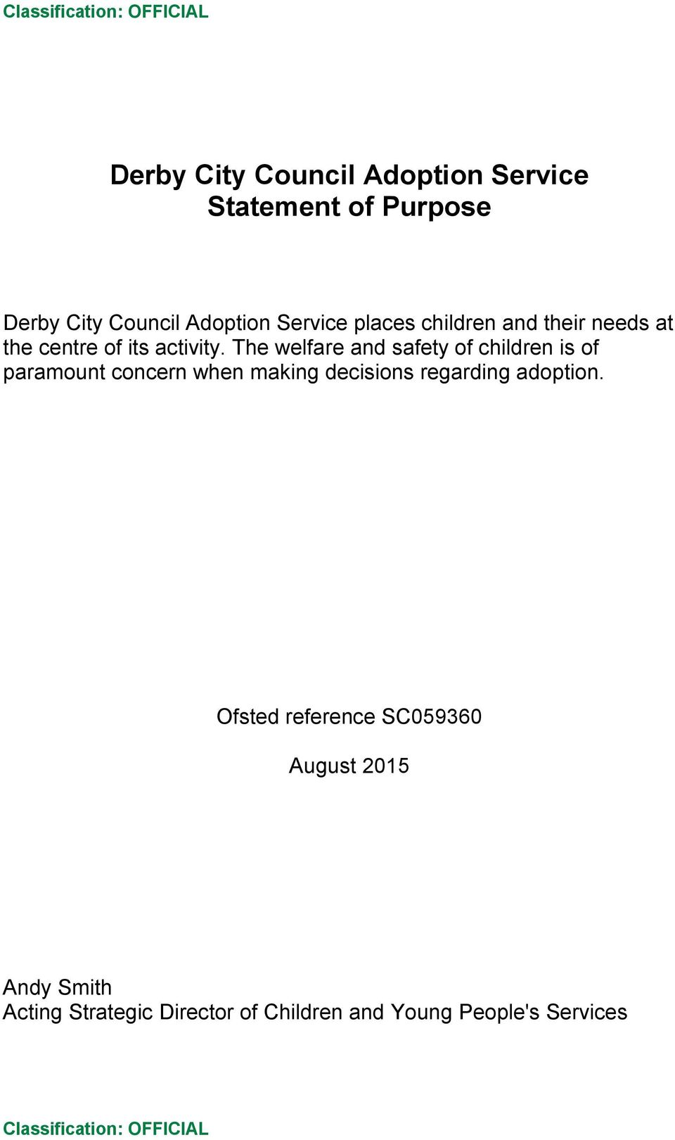 The welfare and safety of children is of paramount concern when making decisions regarding