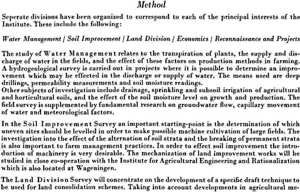 supply and discharge of water in the fields, and the effect of these factors on production methods in farming.