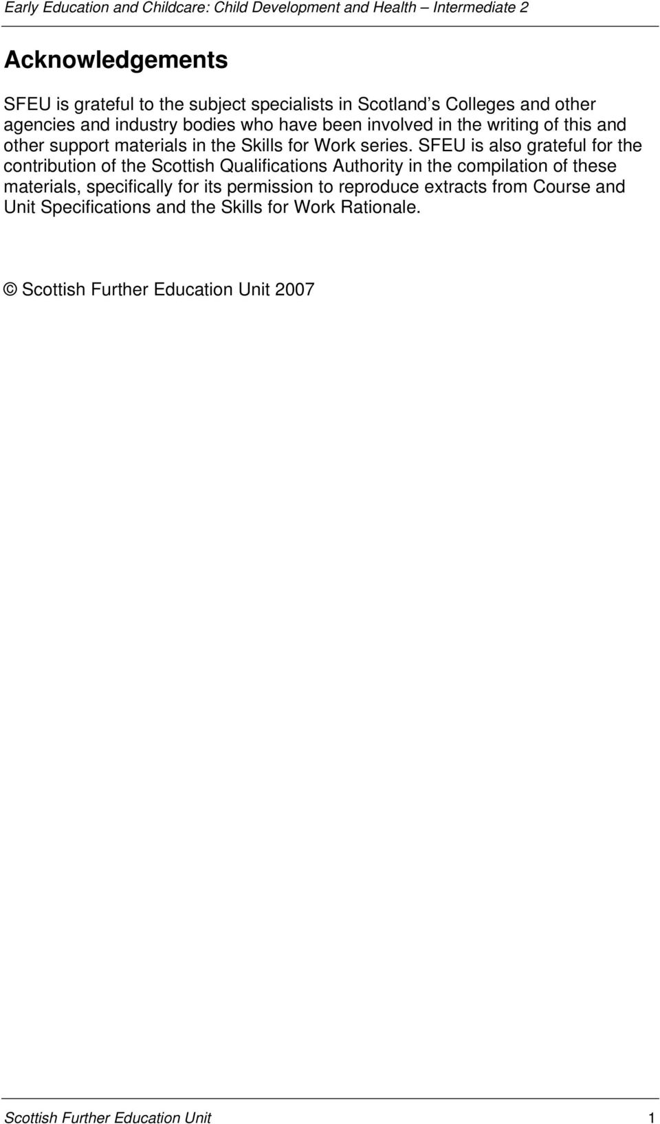 SFEU is also grateful for the contribution of the Scottish Qualifications  Authority in the compilation of