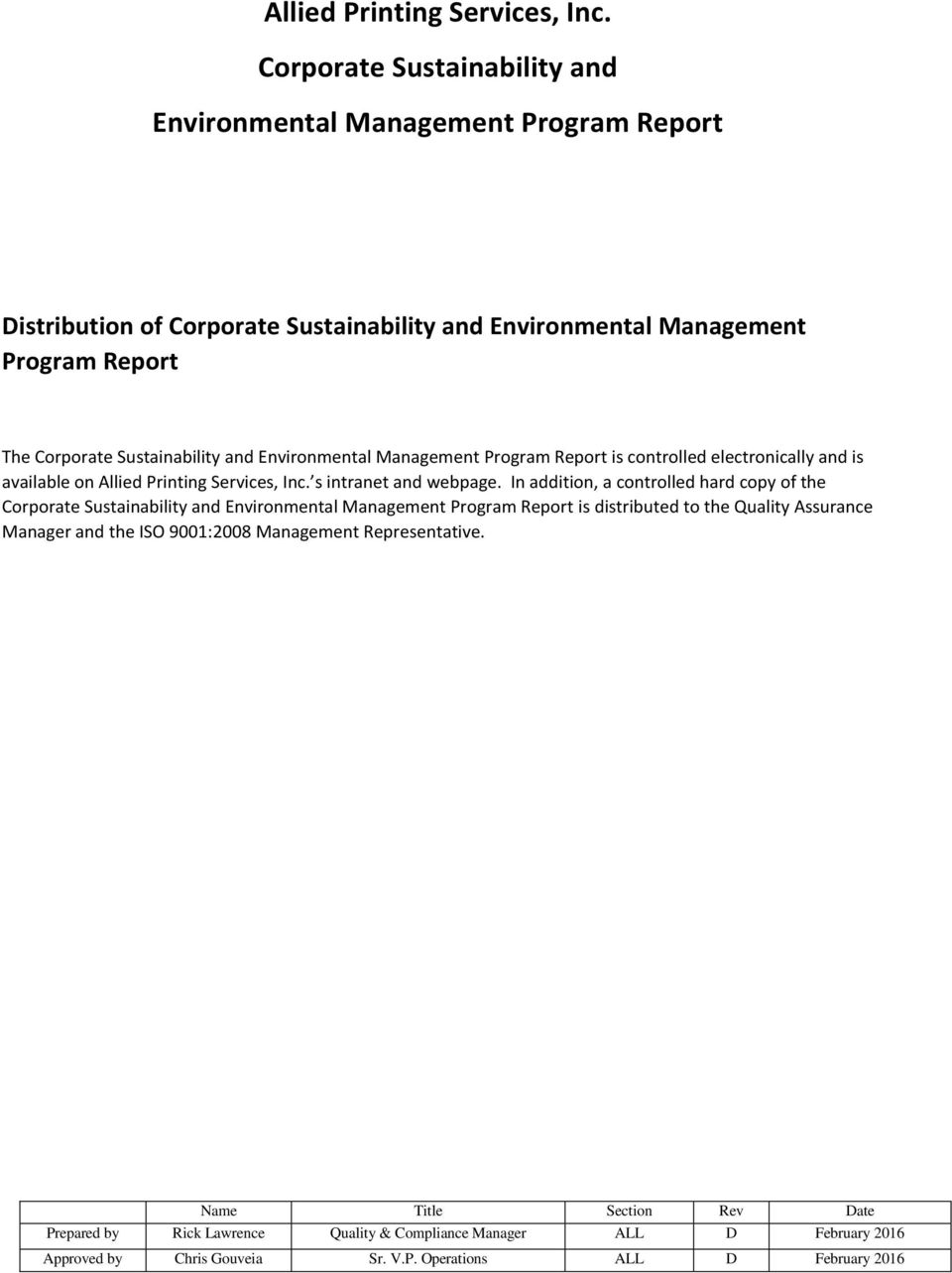 Program Report The Corporate Sustainability and Environmental Management Program Report is controlled electronically and is available on  s