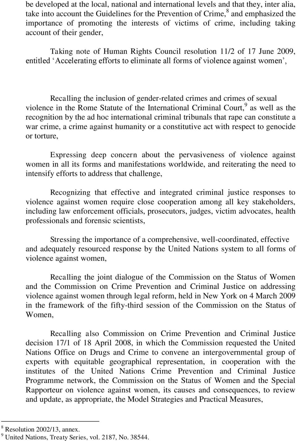 violence against women, Recalling the inclusion of gender-related crimes and crimes of sexual violence in the Rome Statute of the International Criminal Court, 9 as well as the recognition by the ad