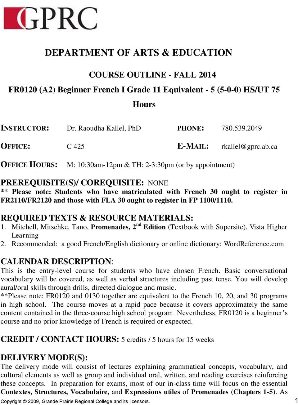 ca OFFICE HOURS: M: 10:30am-12pm & TH: 2-3:30pm (or by appointment) PREREQUISITE(S)/ COREQUISITE: NONE ** Please note: Students who have matriculated with French 30 ought to register in FR2110/FR2120
