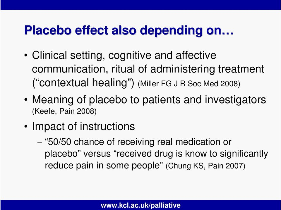 patients and investigators (Keefe, Pain 2008) Impact of instructions 50/50 chance of receiving real