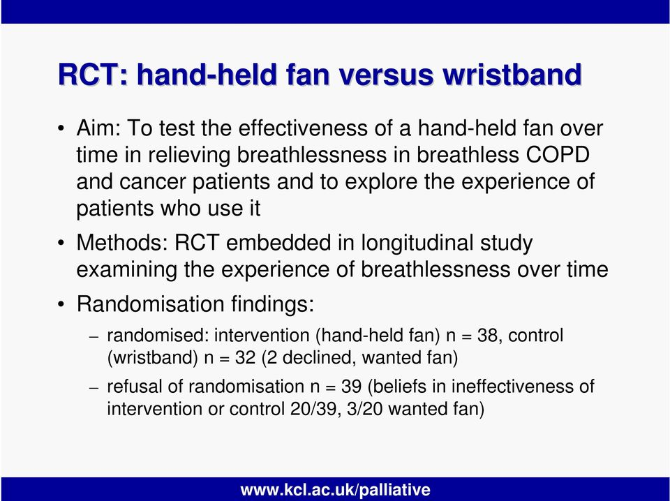 examining the experience of breathlessness over time Randomisation findings: randomised: intervention (hand-held fan) n = 38, control