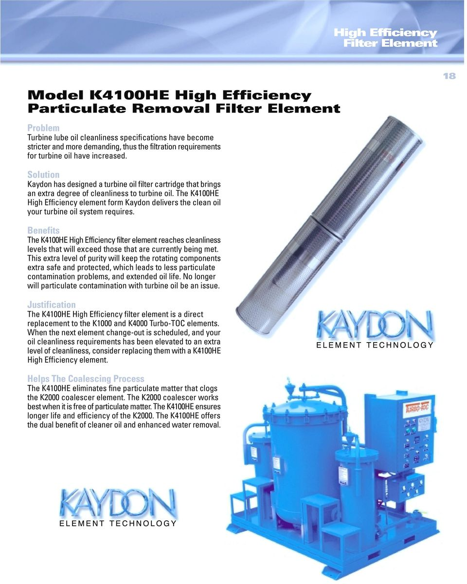 The K4100HE High Efficiency element form Kaydon delivers the clean oil your  turbine oil system requires