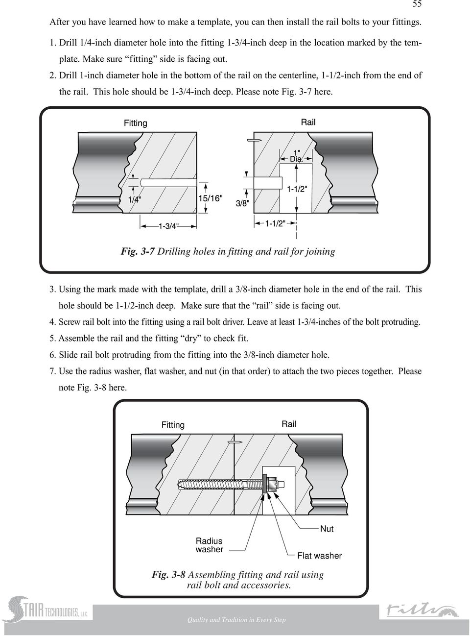 Drill 1-inch diameter hole in the bottom of the rail on the centerline, 1-1/2-inch from the end of the rail. This hole should be 1-3/4-inch deep. Please note Fig. 3-