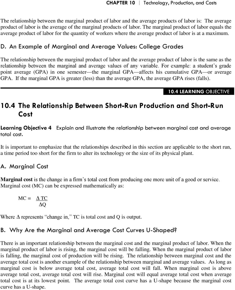 An Example of Marginal and Average Values: College Grades The relationship between the marginal product of labor and the average product of labor is the same as the relationship between the marginal