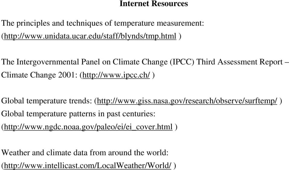 ch/ ) Global temperature trends: (http://www.giss.nasa.