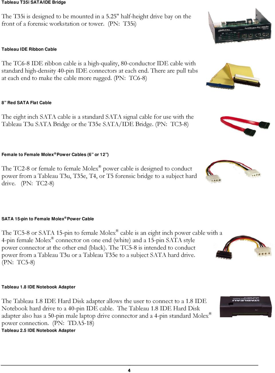 Volume Forensic Computers Tableau T35i Sata Ide Bridge User Guide Pdf Notebook Interface Cdrom To Usb External Drive Circuit Board Red There Are Pull Tabs At Each End Make The Cable More Rugged