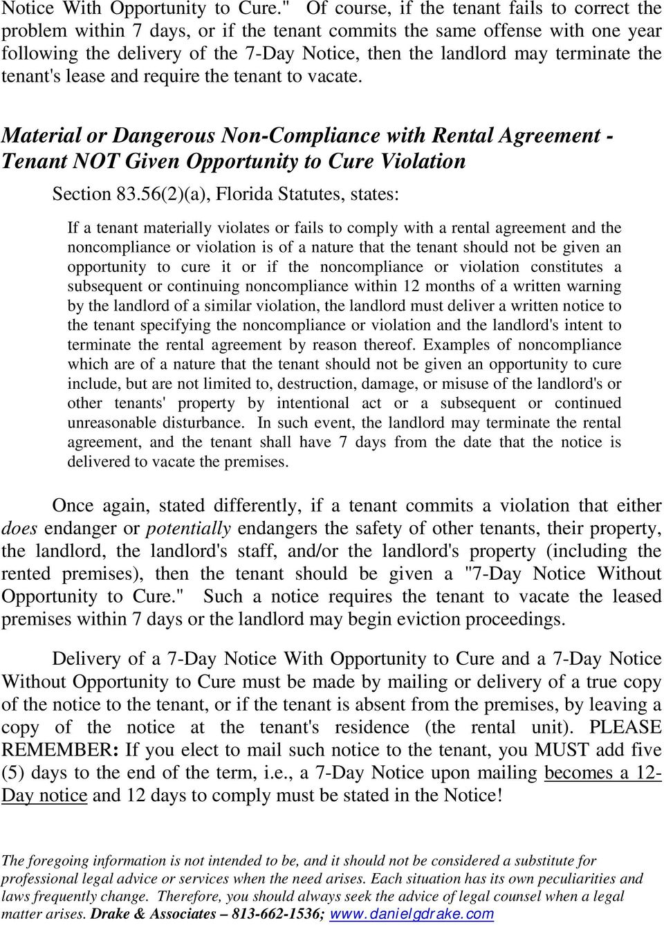 terminate the tenant's lease and require the tenant to vacate. Material or Dangerous Non-Compliance with Rental Agreement - Tenant NOT Given Opportunity to Cure Violation Section 83.