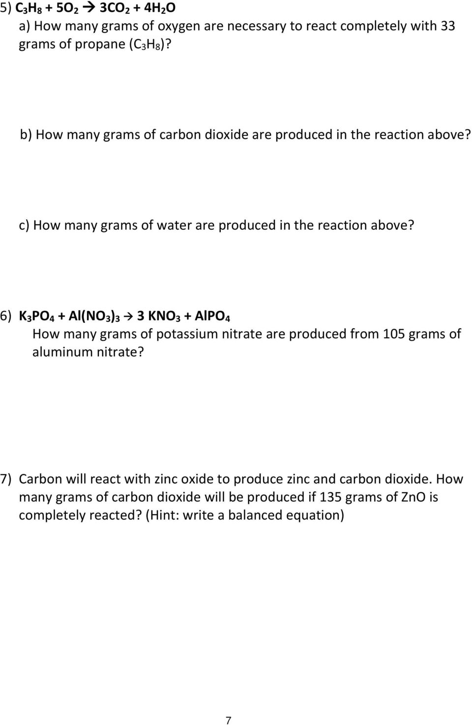 6) K 3 PO 4 + Al(NO 3 ) 3 3 KNO 3 + AlPO 4 How many grams of potassium nitrate are produced from 105 grams of aluminum nitrate?