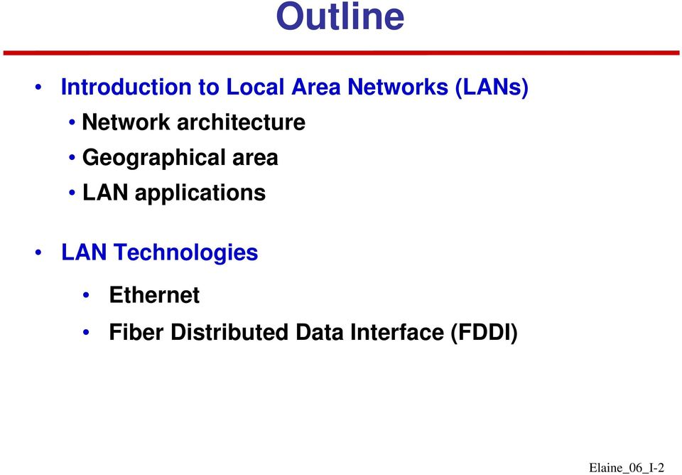 LAN applications LAN Technologies Ethernet
