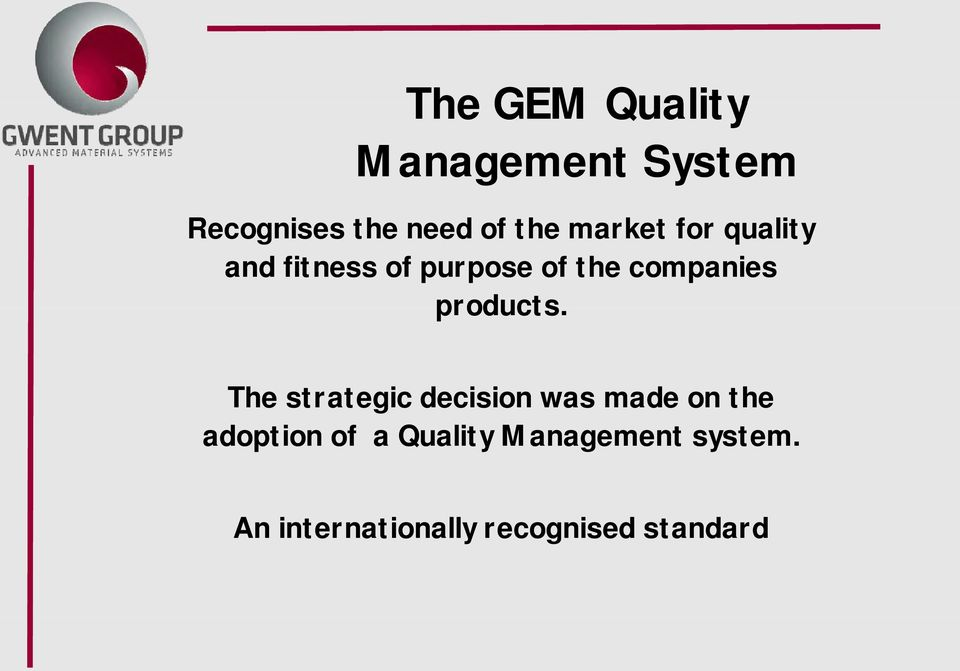 The Gwent Group of Companies  Quality Assurance Presentation - PDF