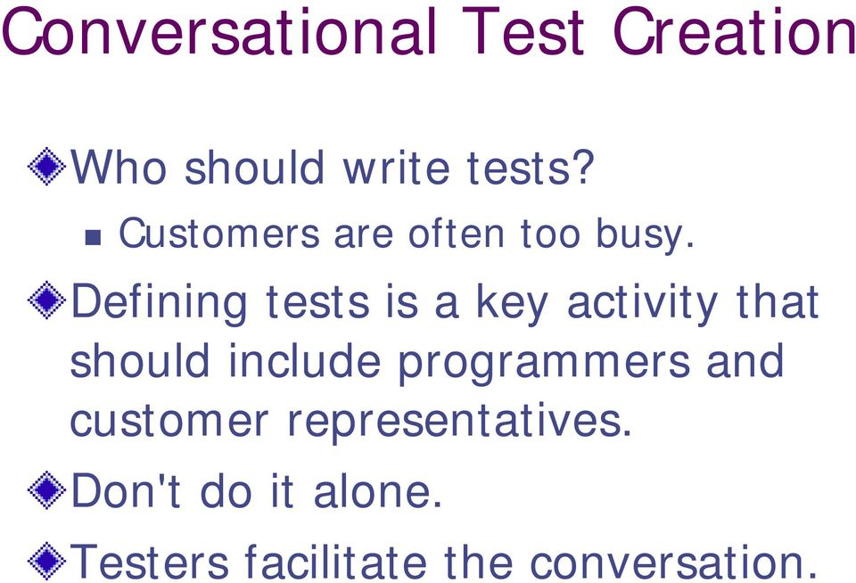 Defining tests is a key activity that should include