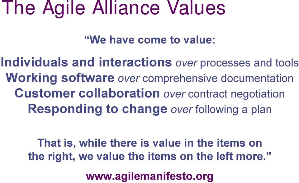 collaboration over contract negotiation Responding to change over following a plan That
