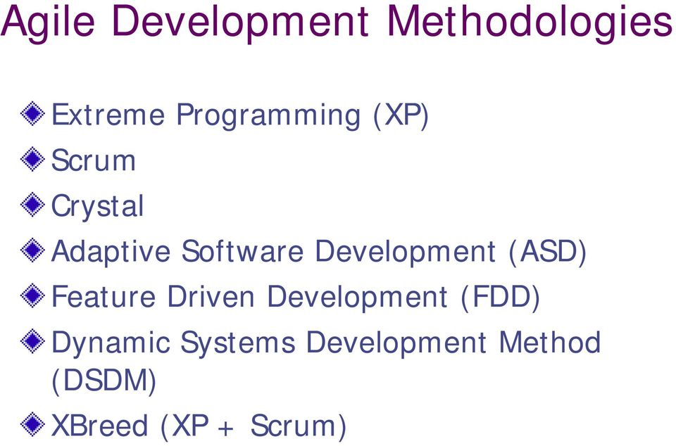Development (ASD) Feature Driven Development (FDD)