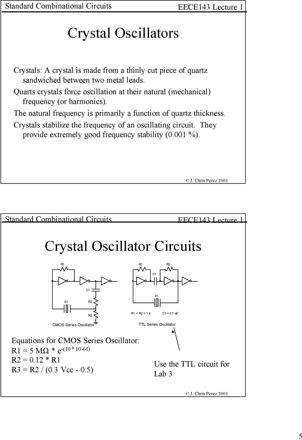 A Lesson On Digital Clocks One Shots And Counters Pdf Basic Oscillatory Circuits Electronic Diagram Crystals Stabilize The Frequency Of An Oscillating Circuit They Provide Extremely Good Stability