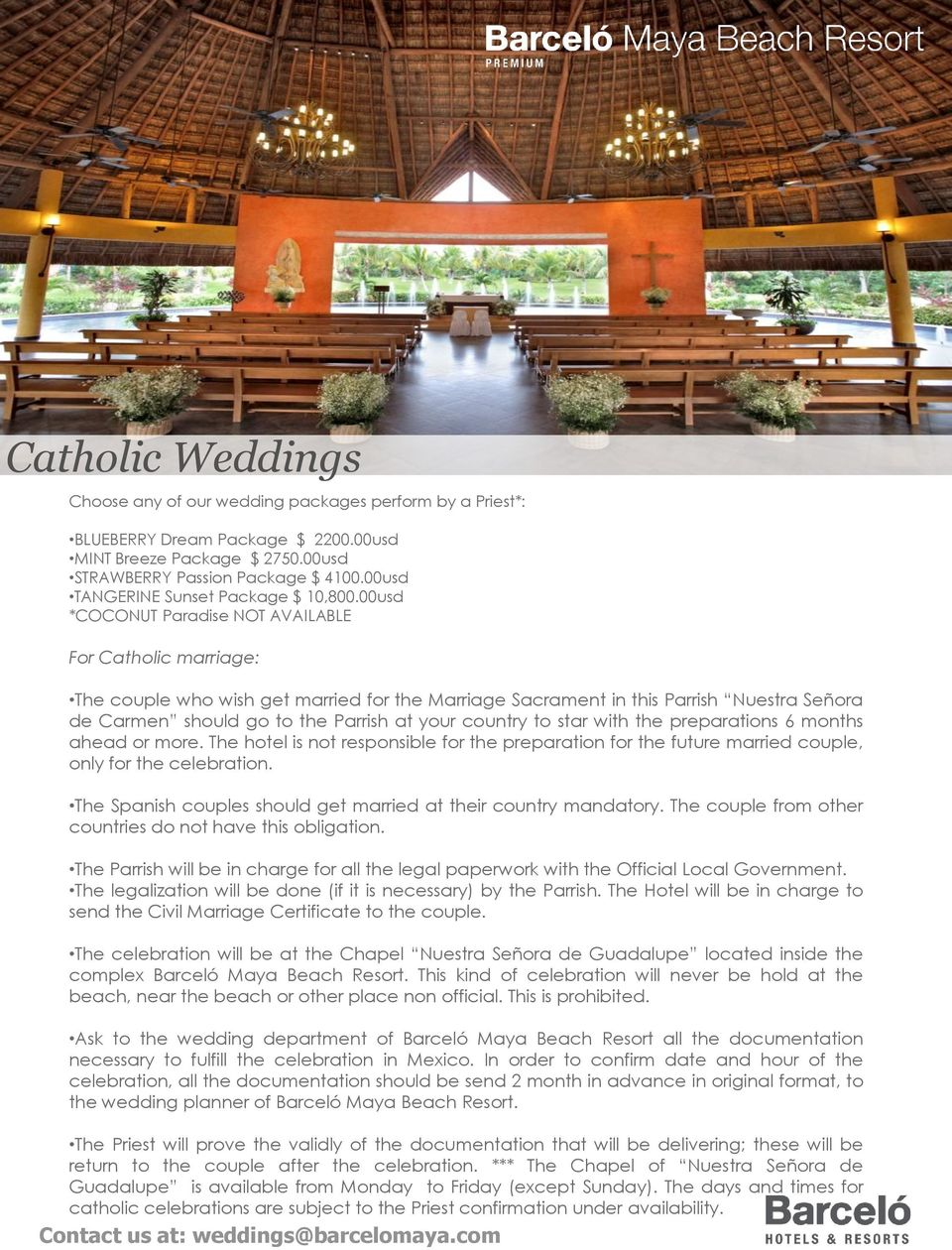 00usd *COCONUT Paradise NOT AVAILABLE For Catholic marriage: The couple who wish get married for the Marriage Sacrament in this Parrish Nuestra Señora de Carmen should go to the Parrish at your