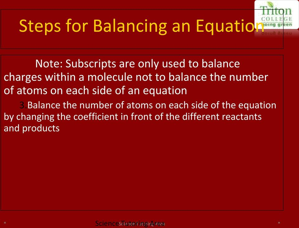 3.Balance the number of atoms on each side of the equation by changing the