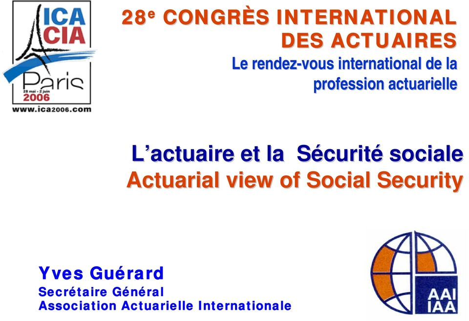 et la SécuritS curité sociale Actuarial view of Social Security