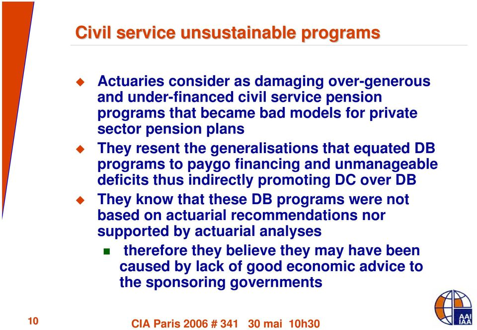 thus indirectly promoting DC over DB They know that these DB programs were not based on actuarial recommendations nor supported by actuarial